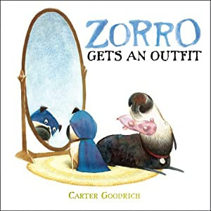 Zorro gets an outfit by Carter Goodrich book cover