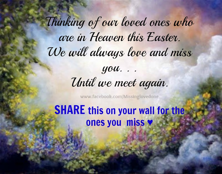Thinking Of Loved Ones In Heaven On Easter Pictures Photos And