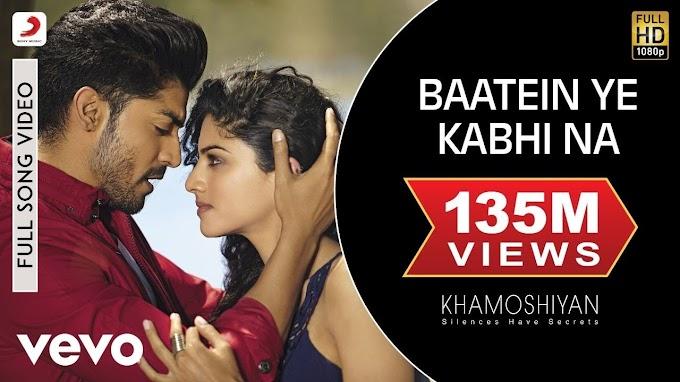 Baatein Ye Kabhi Naa Lyrics | Arijit Singh | Khamoshiyan |