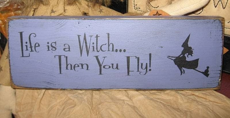 Life Is A Witch Then You Fly Primitive by thehomespunraven on Etsy