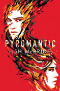 Title: Pyromantic, Author: Lish McBride