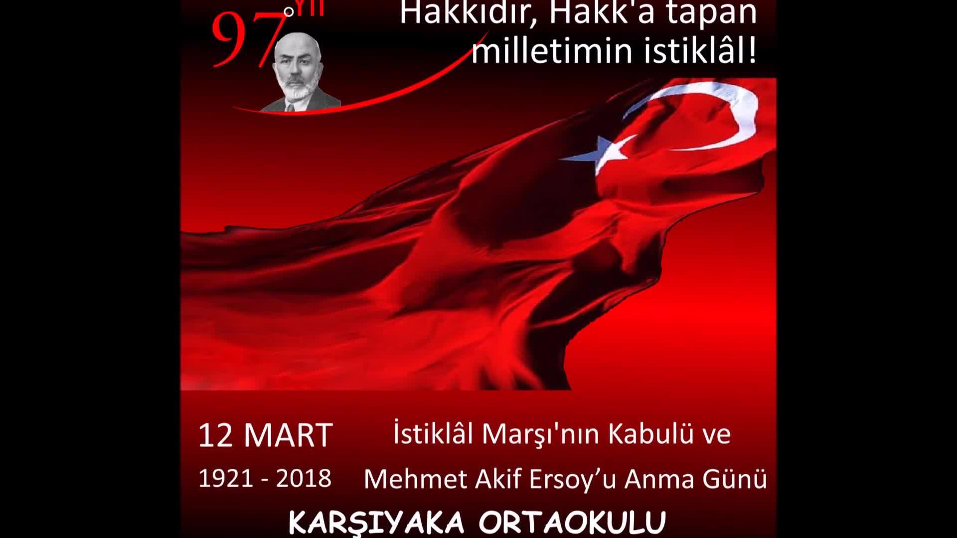 12 Mart Istiklal Marşının Kabulü Ve Mehmet Akif Ersoyu Anma Videosu