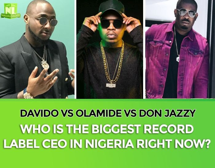 Davido vs Olamide vs Don Jazzy – Who Is The Biggest Record Label CEO In Nigeria Right Now?