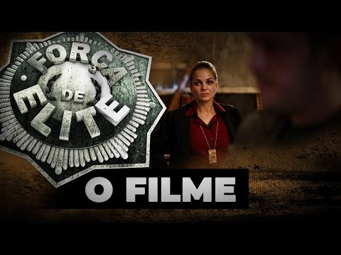 FORÇA DE ELITE - O FILME