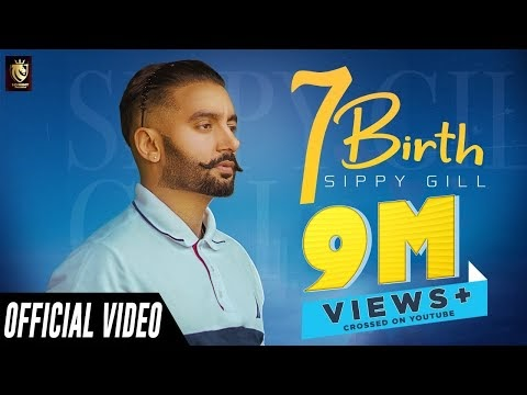 7 Birth (Official Video) | Sippy Gill | 10 Mint Records | New Punjabi Song 2020