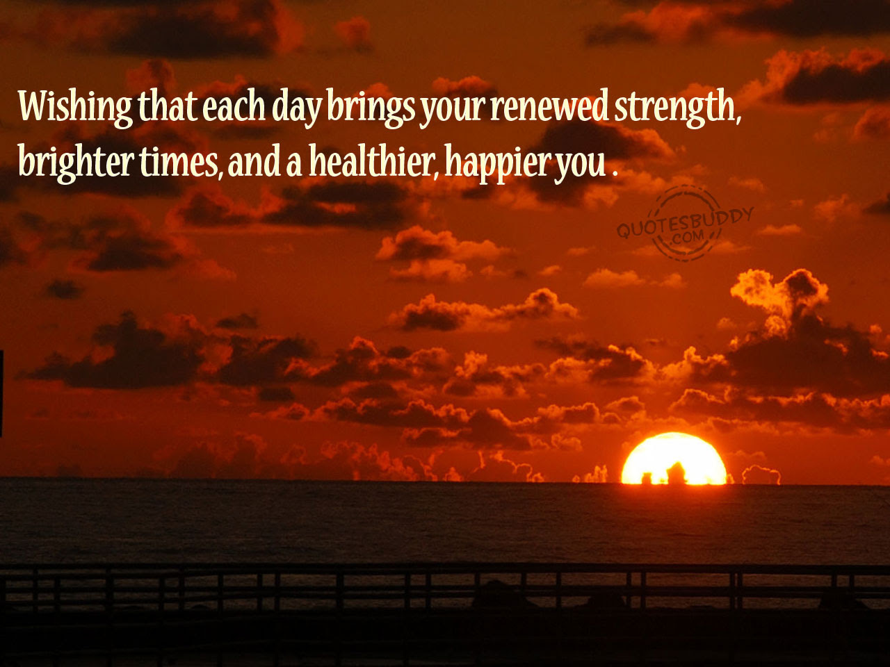 Wishing that Each Day Brings Your Renewed Strength ...