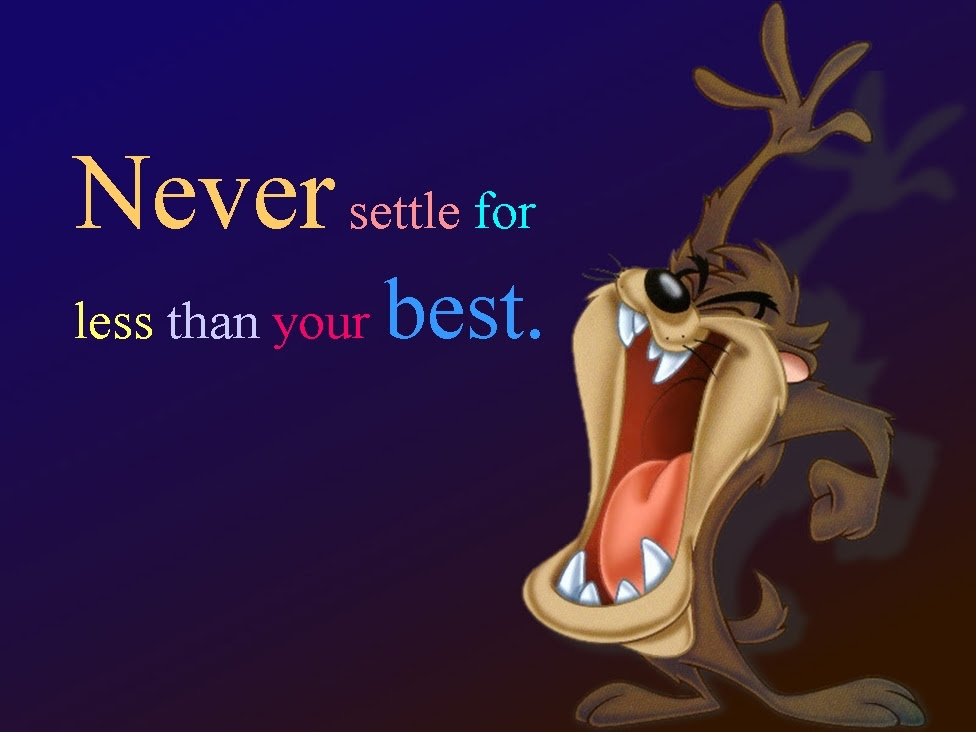 Quotes Images Never Settle For Less Than Your Best Hd Wallpaper And