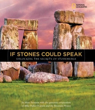 If Stones Could Speak: Unlocking the Secrets of Stonehenge
