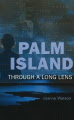 Palm Island: Through a Long Lens