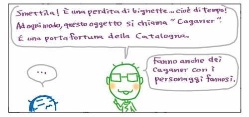 """Smettila! E' una perdita di vignette… cioè, di tempo! Ad ogni modo, questo oggetto si chiama """"Caganer"""". E' una portafortuna della Catalogna. …"""