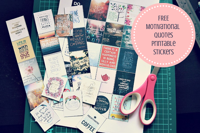 Motivational Quotes Printable Stickers: A Freebie For You To ...