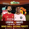 NL PREDICT!! Who Will Score First In Liverpool vs Man United TODAY, @ 5:30pm (PREDICT & Win Free Cash)