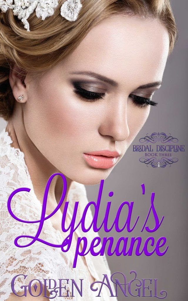 AUDIO BLAST PACKET: Lydia's Penance by Golden Angel