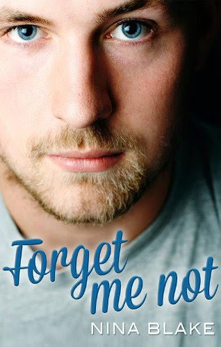 Forget Me Not (Escape Contemporary Romance) by Nina Blake