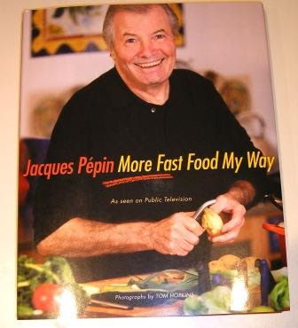 More Fast Food by Jacques Pepin