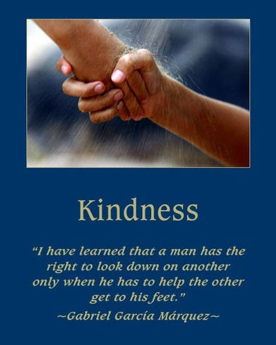 love and kindness quotes. Kindness. Here is a quote from one of my most favorite authors,