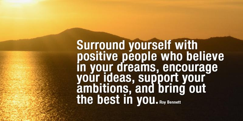 Inspiringthinkn Surround Yourself With Positive People Roy