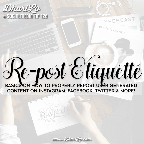DhariLo Social Media Marketing Tip 120 - Repost Etiquette