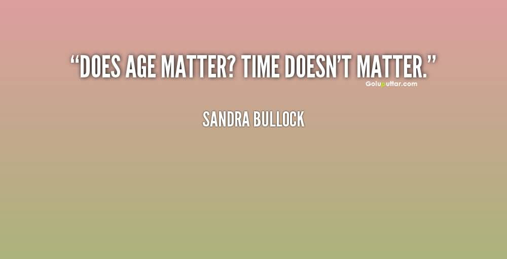 Cool Age Quote Time Doesnt Matter Gp