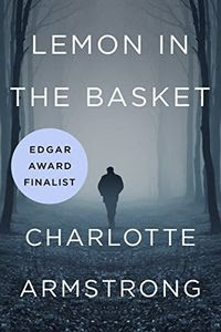 Lemon in the Basket by Charlotte Armstrong