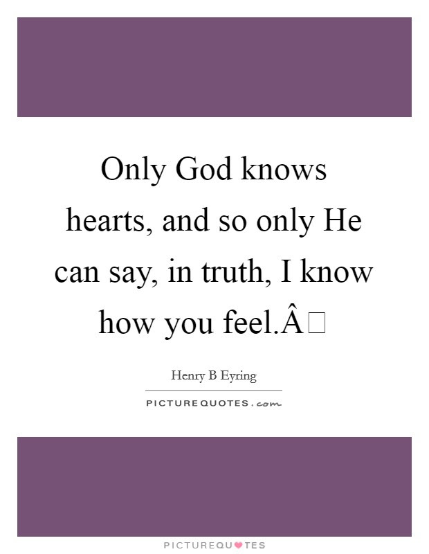 God Knows The Truth Quotes Sayings God Knows The Truth Picture