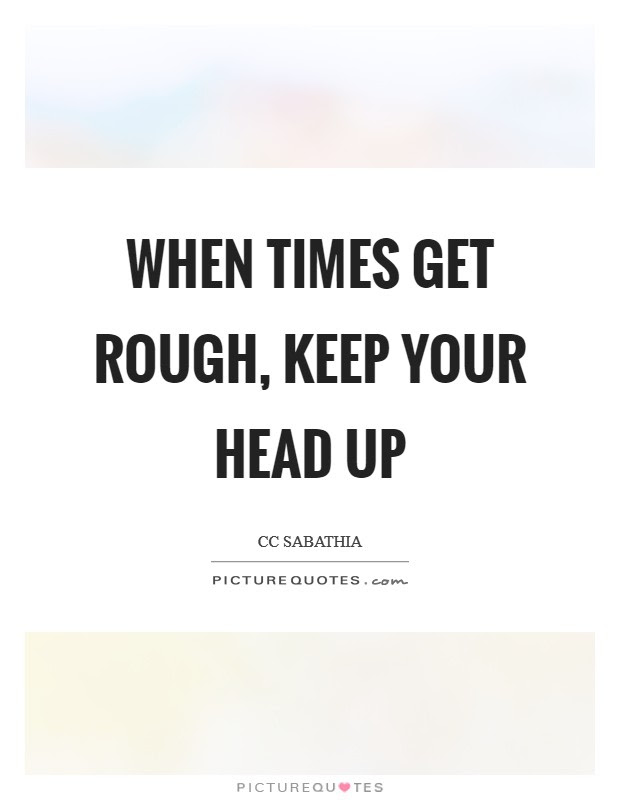 Head Up Quotes Head Up Sayings Head Up Picture Quotes