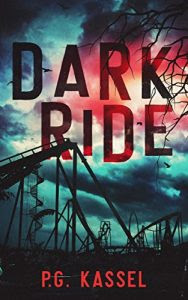 Dark Ride by P.G. Kassel