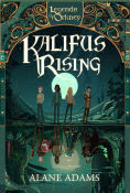 Title: Kalifus Rising: Legends of Orkney, Author: Alane Adams