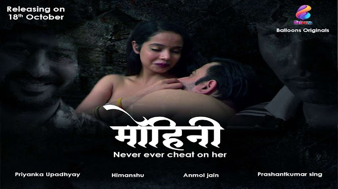 Mohini (2020) - Balloons Originals Hindi Web Series Season 1 (EP 1 Added)