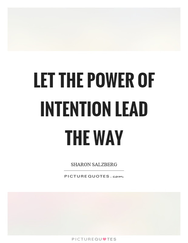Let The Power Of Intention Lead The Way Picture Quotes