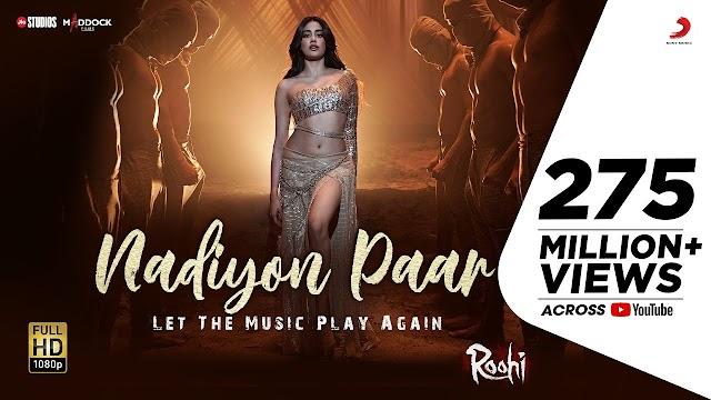 Nadiyon Paar Roohi   Janhvi   Sachin-Jigar   Rashmeet, Shamur, IP Singh - Shamur, Rashmeet Kaur , IP Singh, Sachin- Jigar Lyrics in hindi
