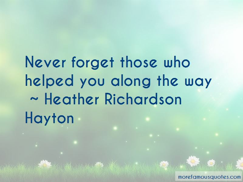 Never Forget Those Who Helped You Quotes Top 2 Quotes About Never