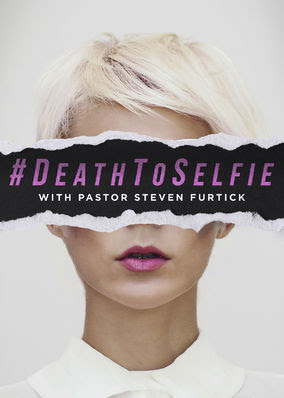 #DeathToSelfie with Steven Furtick - Season 1