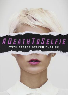 #DeathToSelfie - Season 1