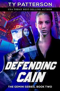 Defending Cain by Ty Patterson