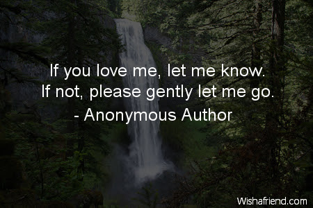 Anonymous Author Quote If You Love Me Let Me Know If Not Please