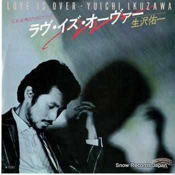 IKUZAWA, YUICHI love is over