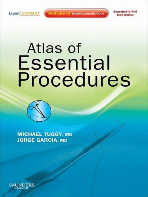 Atlas Of Essential Procedures E Book Expert Consult Online And Print By Michael Tuggy Md Jorge Garcia Md Nook Book Ebook Barnes Noble