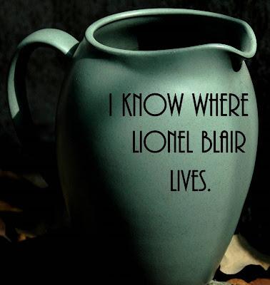 I know where Lionel Blair lives.