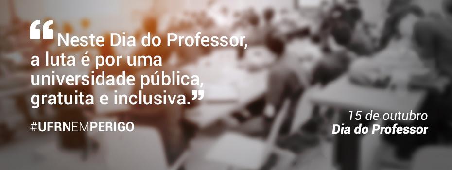 Dia do Professor: A luta é por uma universidade pública, gratuita e inclusiva