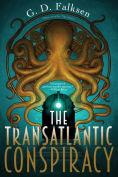 Title: The Transatlantic Conspiracy, Author: G. D. Falksen