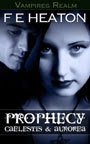 Prophecy: Caelestis and Aurorea (Vampires Realm, #2)