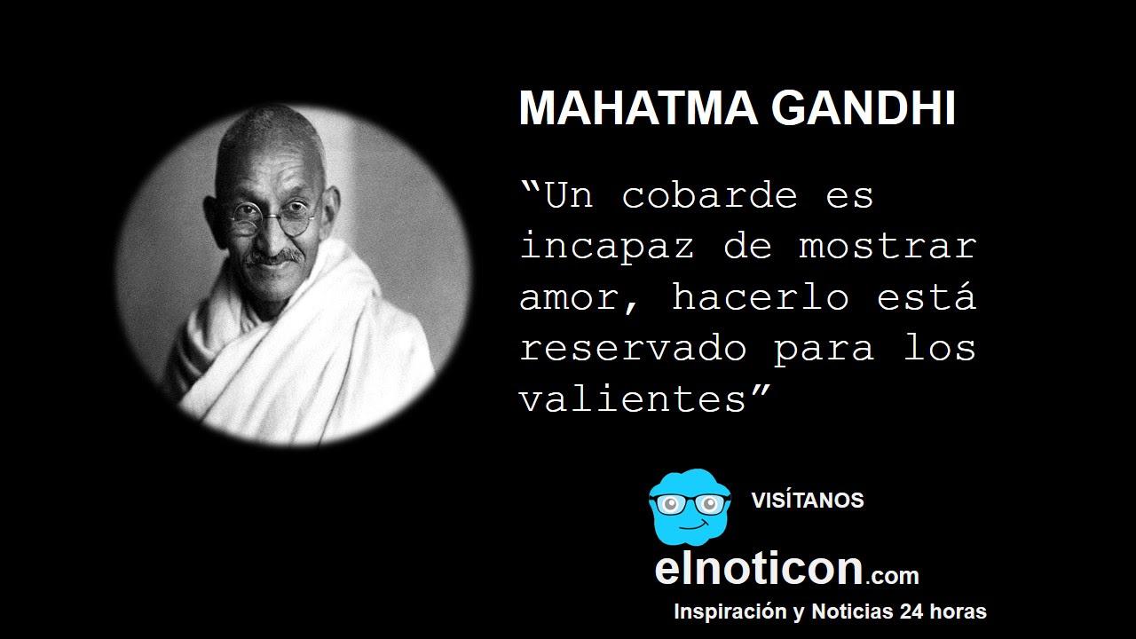Frases Celebres De Mahatma Gandhi Sobre El Amor Mejor Casa Sobre