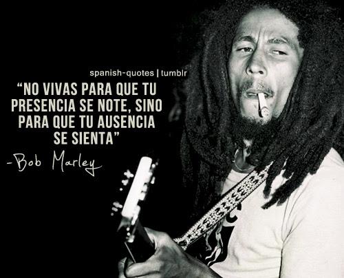 No Vivas Para Que Tu Presencia Se Note Sinobob Marley 123
