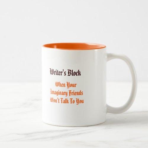 Writers Block - When Your Imaginary.. | Funny Coffee Mug