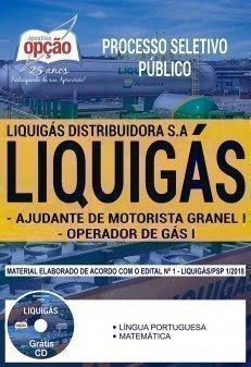 Apostila Processo Seletivo Publico LIQUIGÁS 2018 | AJUDANTE DE MOTORISTA GRANEL I E OPERADOR DE GÁS I