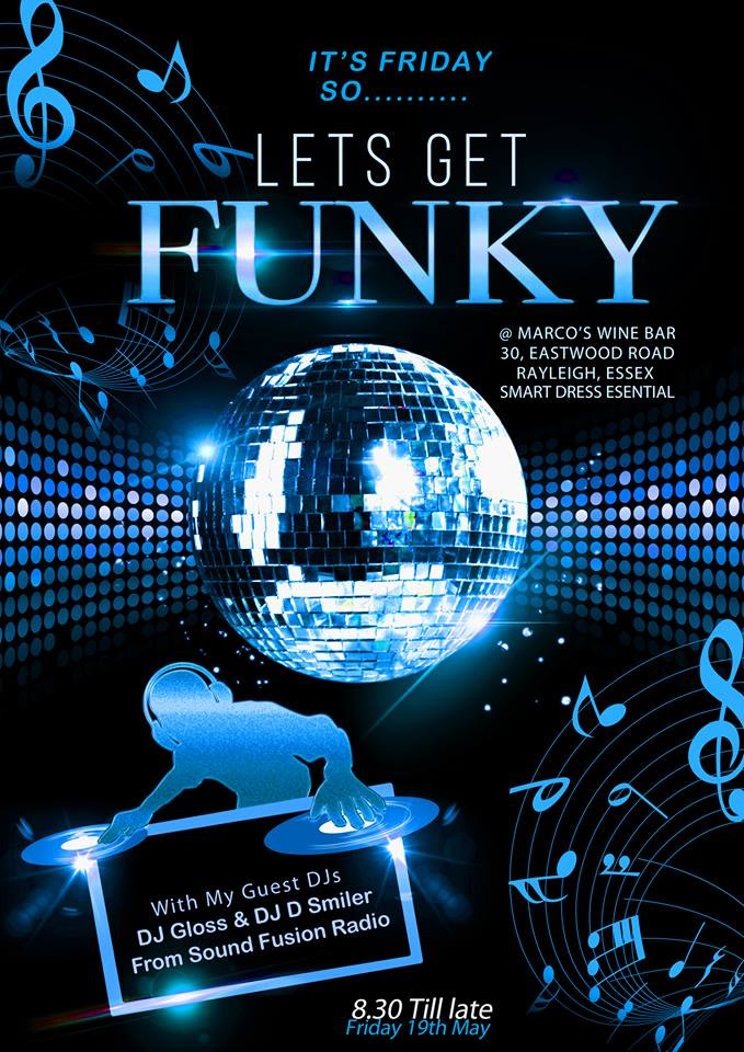 Let\u002639;s Get Funky  Friday 19th May 2017 @ MARCOS Rayleigh Essex.  Sound Fusion Radio
