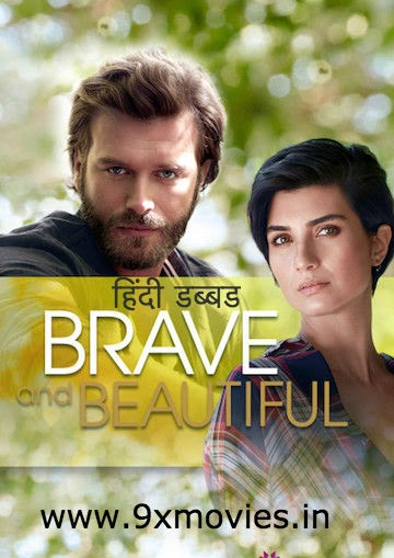 Brave and Beautiful S01 Complete Hindi Dubbed 720p HDRip Turkish Show [Ep 26 to 30 Ad