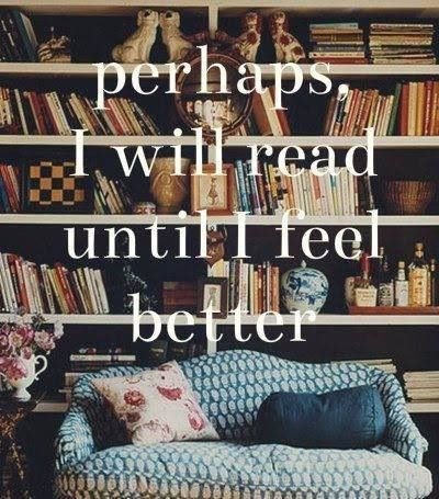 Perhaps I will read until I feel better.