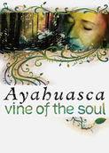 Ayahuasca: Vine of the Soul | filmes-netflix.blogspot.com